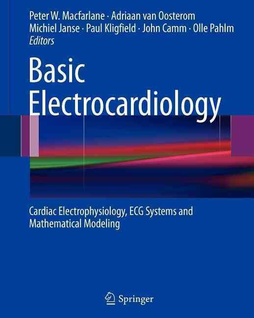 Basic Electrocardiology By Macfarlane, Peter W. (EDT)/ Van Oosterom, Adriaan (EDT)/ Janse, Michiel (EDT)/ Kligfield, Paul (EDT)/ Camm, John (EDT)